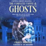 The Complete Coffee and Ghosts Coffee and Ghosts Seasons 1 - 3, Charity Tahmaseb