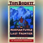 Norman Tuttle on the Last Frontier A Novel in Stories, Tom Bodett