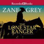 Lone Star Ranger, Zane Grey