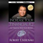 Rich Dad's Increase your Financial IQ Get Smarter with Your Money, Robert T. Kiyosaki