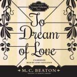 To Dream of Love, M. C. Beaton