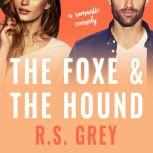 The Foxe & the Hound, R.S. Grey