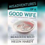 Misadventures of a Good Wife, Meredith Wild; Helen Hardt
