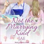 Not The Marrying Kind, Jae
