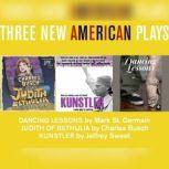 Three New American Plays, Mark St. Germain; Charles Busch; Jeffery Sweet