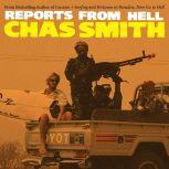 Reports from Hell, Chas Smith