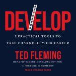 Develop 7 Practical Tools to Take Charge of Your Career, Ted Fleming
