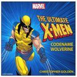 X-Men Codename Wolverine, Christopher Golden