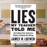 Lies My Teacher Told Me 2nd Edition, Dr. James Loewen