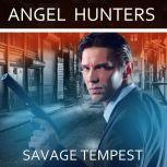 Angel Hunters (Angel Invaders: Book 3), Savage Tempest