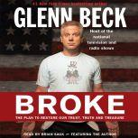 Broke The Plan to Restore Our Trust, Truth and Treasure, Glenn Beck