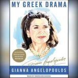 My Greek Drama Life, Love, and One Woman's Olympic Effort to Bring Glory to Her Country, Gianna Angelopoulos
