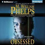 Obsessed, M. William Phelps