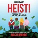 Heist The Oddball Crew behind the $17 Million Loomis Fargo Theft, Jeff Diamant