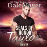 SEALs of Honor: Taylor Book 22: SEALs of Honor, Dale Mayer