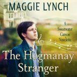 The Hogmanay Stranger A Sweetwater Canyon Novelette, Maggie Lynch