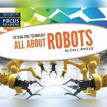 All About Robots, Lisa J. Amstutz