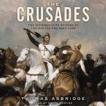 The Crusades The Authoritative History of the War for the Holy Land, Thomas Asbridge