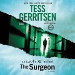 The Surgeon A Rizzoli and Isles Novel, Tess Gerritsen