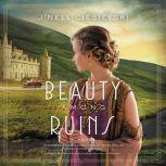 Beauty Among Ruins, J'nell Ciesielski