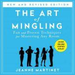 The Art of Mingling Fun and Proven Techniques for Mastering Any Room, Jeanne Martinet