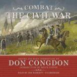 Combat: The Civil War, Edited and with commentary by Don Congdon; Introduction by Bruce Catton