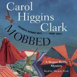 Mobbed A Regan Reilly Mystery, Carol Higgins Clark