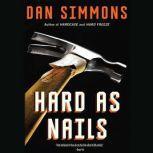 Hard as Nails, Dan Simmons