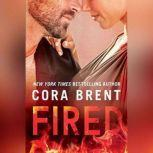 Fired, Cora Brent