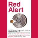Red Alert How China's Growing Prosperity Threatens the American Way of Life, Stephen Leeb