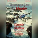 Vacations Can Be Murder, Connie Shelton