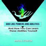 God Like Powers and Abilities, Martin K. Ettington