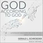 God According to God A Physicist Proves We've Been Wrong About God All Along, Gerald Schroeder