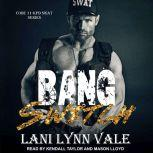Bang Switch, Lani Lynn Vale