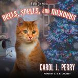 Bells, Spells, and Murders, Carol J. Perry