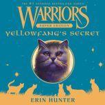 Warriors Super Edition: Yellowfang's Secret, Erin Hunter