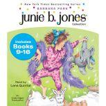 Junie B. Jones Collection: Books 9-16 Not a Crook; Party Animal; Beauty Shop Guy; Smells Something Fishy; (Almost) a Flower Girl; Mushy Gushy Valentine; Peep in Her Pocket; Captain Field Day, Barbara Park