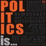 Politics Is..., DK