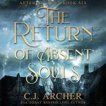 The Return of Absent Souls, C.J. Archer
