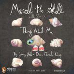 Marcel the Shell with Shoes On Things About Me, Jenny Slate