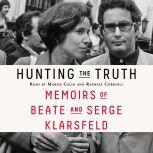 Hunting the Truth Memoirs of Beate and Serge Klarsfeld, Beate Klarsfeld