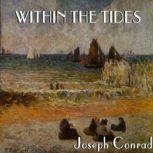Within the Tides, Joseph Conrad