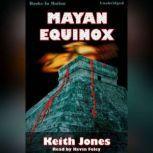Mayan Equinox, Keith Jones