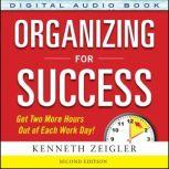 Organizing for Success, Second Edition, Kenneth Zeigler