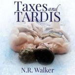 Taxes and TARDIS, N.R. Walker