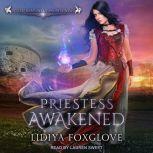 Priestess Awakened, Lidiya Foxglove