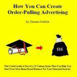 02. How To Create Order-Pulling Advertising, Thomas Fredrick