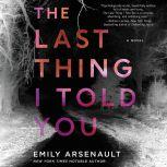 The Last Thing I Told You, Emily Arsenault