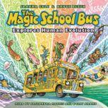The Magic School Bus Explores Human Evolution, Joana Cole;Bruce Degen