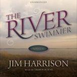 The River Swimmer Novellas, Jim Harrison